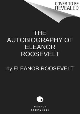 The Autobiography of Eleanor Roosevelt By Roosevelt, Eleanor