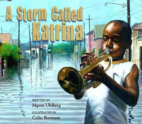 A Storm Called Katrina By Uhlberg, Myron/ Bootman, Colin (ILT)